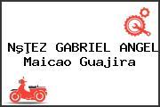 NºÞEZ GABRIEL ANGEL Maicao Guajira