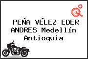 PEÑA VÉLEZ EDER ANDRES Medellín Antioquia