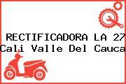 RECTIFICADORA LA 27 Cali Valle Del Cauca
