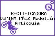 RECTIFICADORA OSPINA PÁEZ Medellín Antioquia
