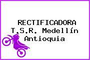 RECTIFICADORA T.S.R. Medellín Antioquia