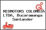 REDMOTORS COLOMBIA LTDA. Bucaramanga Santander
