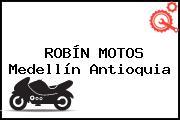 ROBÍN MOTOS Medellín Antioquia