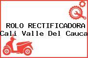 ROLO RECTIFICADORA Cali Valle Del Cauca