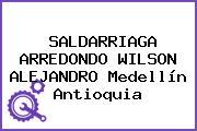 SALDARRIAGA ARREDONDO WILSON ALEJANDRO Medellín Antioquia