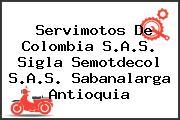 Servimotos De Colombia S.A.S. Sigla Semotdecol S.A.S. Sabanalarga Antioquia