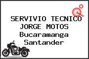 SERVIVIO TECNICO JORGE MOTOS Bucaramanga Santander