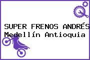 SUPER FRENOS ANDRÉS Medellín Antioquia