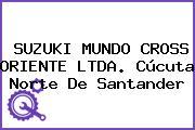 SUZUKI MUNDO CROSS ORIENTE LTDA. Cúcuta Norte De Santander