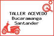 TALLER ACEVEDO Bucaramanga Santander