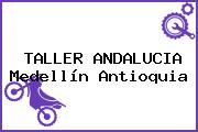 TALLER ANDALUCIA Medellín Antioquia