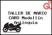 TALLER DE MARIO CARO Medellín Antioquia