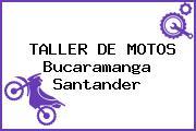 TALLER DE MOTOS Bucaramanga Santander