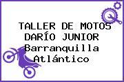 TALLER DE MOTOS DARÍO JUNIOR Barranquilla Atlántico
