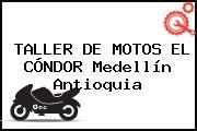 TALLER DE MOTOS EL CÓNDOR Medellín Antioquia