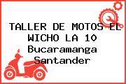 TALLER DE MOTOS EL WICHO LA 10 Bucaramanga Santander