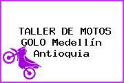 TALLER DE MOTOS GOLO Medellín Antioquia