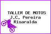 TALLER DE MOTOS J.C. Pereira Risaralda