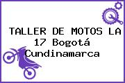 TALLER DE MOTOS LA 17 Bogotá Cundinamarca