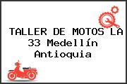 TALLER DE MOTOS LA 33 Medellín Antioquia