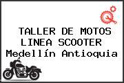 TALLER DE MOTOS LINEA SCOOTER Medellín Antioquia