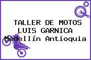 TALLER DE MOTOS LUIS GARNICA Medellín Antioquia