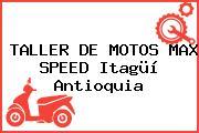 TALLER DE MOTOS MAX SPEED Itagüí Antioquia