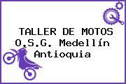 TALLER DE MOTOS O.S.G. Medellín Antioquia