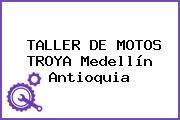 TALLER DE MOTOS TROYA Medellín Antioquia