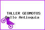 TALLER GEOMOTOS Bello Antioquia
