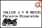 TALLER J Y M MOTOS Pereira Risaralda