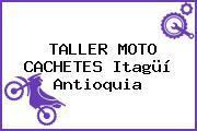 TALLER MOTO CACHETES Itagüí Antioquia