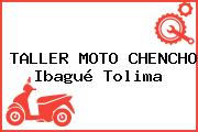 TALLER MOTO CHENCHO Ibagué Tolima