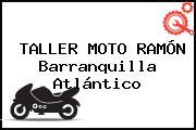 TALLER MOTO RAMÓN Barranquilla Atlántico