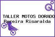 TALLER MOTOS DORADO Pereira Risaralda
