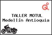 TALLER MOTUL Medellín Antioquia