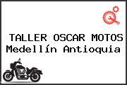 TALLER OSCAR MOTOS Medellín Antioquia
