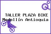 TALLER PLAZA BIKE Medellín Antioquia