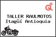 TALLER RAULMOTOS Itagüí Antioquia