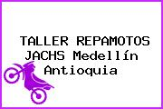 TALLER REPAMOTOS JACHS Medellín Antioquia