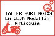 TALLER SURTIMOTOS LA CEJA Medellín Antioquia