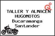 TALLER Y ALMACÉN HUGOMOTOS Bucaramanga Santander