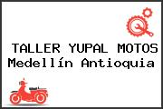 TALLER YUPAL MOTOS Medellín Antioquia