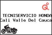 TECNISERVICIO HONDA Cali Valle Del Cauca