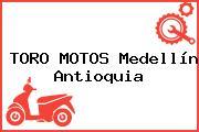 TORO MOTOS Medellín Antioquia