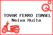 TOVAR FERRO ISMAEL Neiva Huila