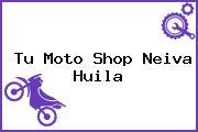 Tu Moto Shop Neiva Huila