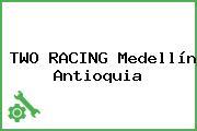 TWO RACING Medellín Antioquia