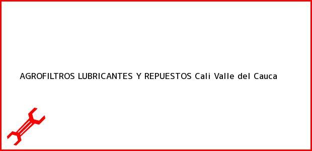 Teléfono, Dirección y otros datos de contacto para AGROFILTROS LUBRICANTES Y REPUESTOS, Cali, Valle del Cauca, Colombia