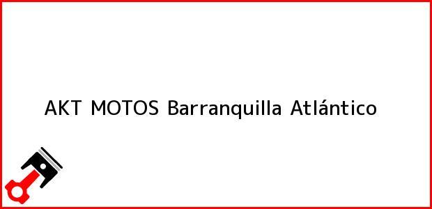 Teléfono, Dirección y otros datos de contacto para AKT MOTOS, Barranquilla, Atlántico, Colombia